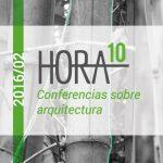 Hora 10 Parte 1: Conferencias sobre arquitectura /2016-02