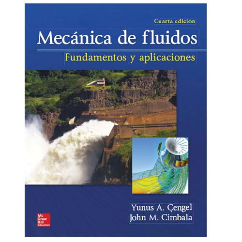 Mecánica De Fluidos Fundamentos Y Aplicaciones Mcgraw Hill Universidad Piloto De Colombia