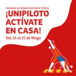 ¡UNIPILOTO ACTÍVATE EN CASA! – Semana del 25 al 31 de Mayo