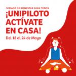 ¡UNIPILOTO ACTÍVATE EN CASA! – Semana del 18 al 24 de Mayo
