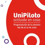 UniPiloto actívate en casa – Programación de la semana del 06 al 12 de Julio
