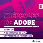 Miércoles de Adobe – Taller UX 3D RX