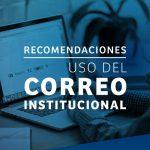 Recomendaciones uso del correo institucional