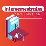 Intersemestrales 2020 Diciembre