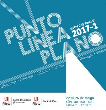 """ENTREGAS FINALES 2017-I """"PUNTO, LÍNEA, PLANO"""""""