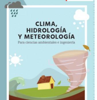 CLIMA, HIDROLOGÍA Y METEOROLOGÍA Para ciencias ambientales e ingeniería
