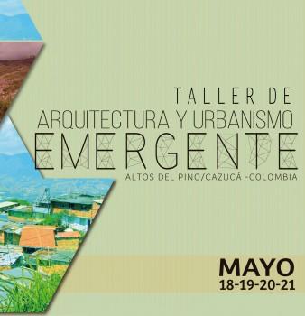 TALLER DE ARQUITECTURA Y URBANISMO EMERGENTE