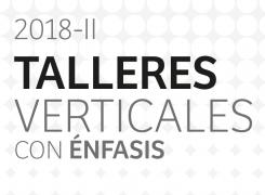 TALLERES VERTICALES 2018- II