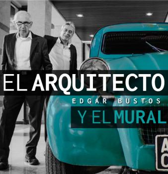 """Estreno audiovisual """"El Arquitecto Edgar Bustos y el Mural"""""""
