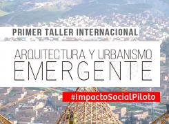 Primer Taller de Urbanismo y Arquitectura Emergente