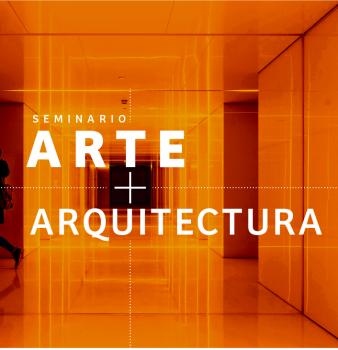Seminario Arte + Arquitectura