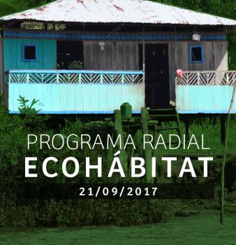 Programa radial Ecohábitat – Septiembre 21