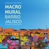 CONCURSO DE IDEAS – MACROMURAL BARRIO JALISCO