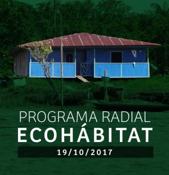 Programa radial Ecohábitat – Octubre 19