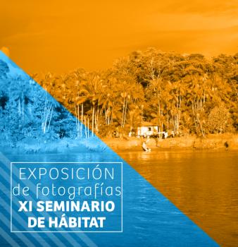 Exposición de Fotografías XI Seminario de Hábitat