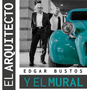 """Documental """"El Arquitecto Edgar Bustos y el Mural"""""""