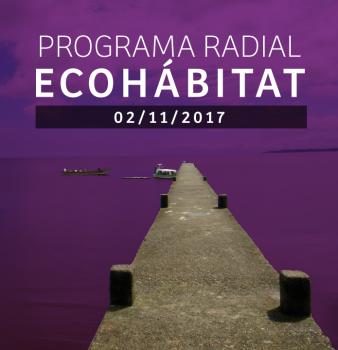 Programa radial Ecohábitat – Noviembre 02