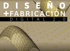 Diseño + Fabricación Digital 2.0