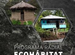Programa Radial Ecohábitat – Febrero 15