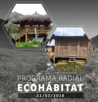 Programa Radial Ecohábitat – Marzo 22