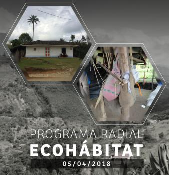 PROGRAMA RADIAL ECOHÁBITAT – ABRIL 5