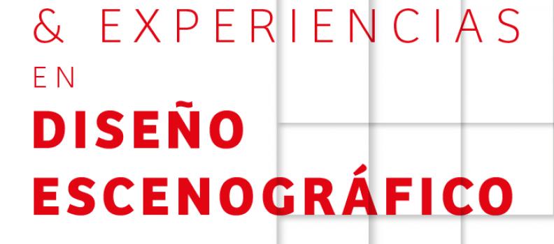 EXPOSICIÓN REFLEXIONES Y EXPERIENCIAS EN DISEÑO ESCENOGRÁFICO