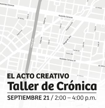 TALLER DE CRÓNICA // EL ACTO CREATIVO