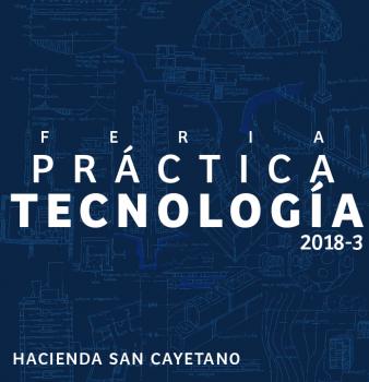 FERIA PRÁCTICA DE TECNOLOGÍA // 2018–3