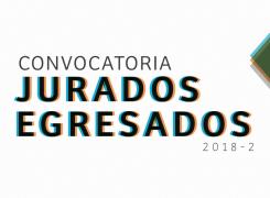 CONVOCATORIA // JURADOS EGRESADOS 2018-2