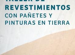 TALLER DE REVESTIMIENTOS CON PAÑETES Y PINTURAS EN TIERRA