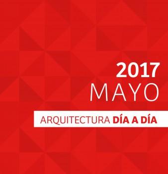 DÍA A DÍA ARQUITECTURA / CRONOGRAMA / MAYO – 2017