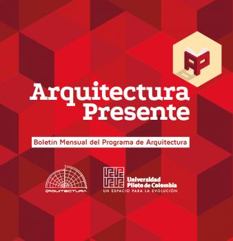 Boletín mensual / Arquitectura Presente / Octubre – 2016