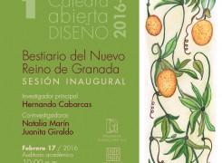 PRIMERA CÁTEDRA ABIERTA DISEÑO 2016-1 SESIÓN INAUGURAL DEL BESTIARIO DEL NUEVO REINO DE GRANADA