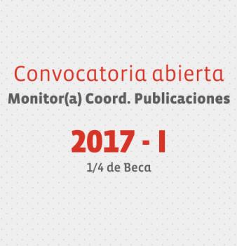 Convocatoria Monitor(a) / Coordinación de Publicaciones / 2017-I