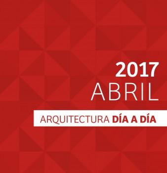 Día a día Arquitectura / Cronograma / Abril – 2017