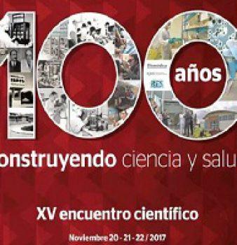 XV ENCUENTRO NACIONAL EN SALUD. 100 AÑOS CONSTRUYENDO CIENCIA Y SALUD.