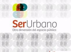 """¡IMPORTANTE! CAMBIO DE FECHAS EN """"SER URBANO 2017"""""""