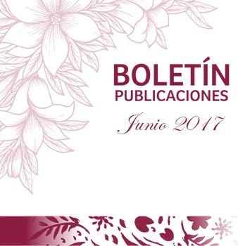 Boletín de Publicaciones Junio 2017