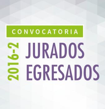 Convocatoria / jurados egresados / 2016 – 2