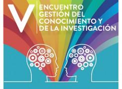 """Convocatoria: """"V ENCUENTRO INTERNACIONAL DE GESTIÓN DE CONOCIMIENTO: GESTIÓN DE LA INVESTIGACIÓN""""."""