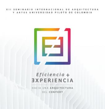 XII Seminario Internacional de Arquitectura y Artes // Eficiencia + Experiencia