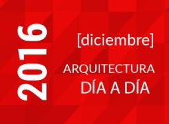 Día a día Arquitectura / Cronograma / Diciembre – 2016