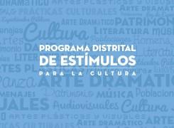 PROGRAMA DISTRITAL DE ESTÍMULOS PARA CULTURA