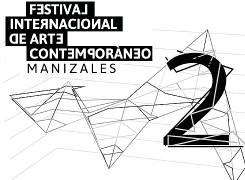 CONVOCATORIA: FESTIVAL INTERNACIONAL DE ARTE CONTEMPORÁNEO DE MANIZALES