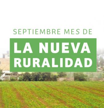 Septiembre: Mes de la Nueva Ruralidad