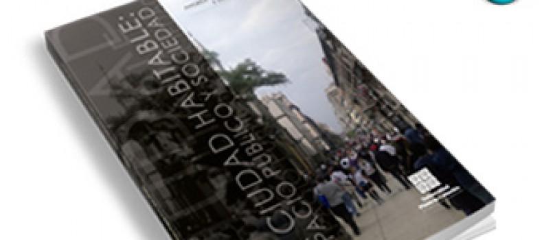 La ciudad habitable, espacio público y sociedad