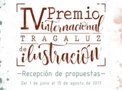 """CONVOCATORIA DE ILUSTRACIÓN: """"IV PREMIO INTERNACIONAL TRAGALUZ DE ILUSTRACIÓN"""""""
