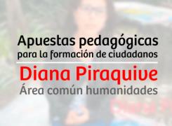 APUESTAS PEDAGÓGICAS PARA LA FORMACIÓN DE CIUDADANOS – DIANA PIRAQUIVE