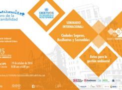 Seminario Internacional Ciudades Sostenibles, Seguras y Resilientes
