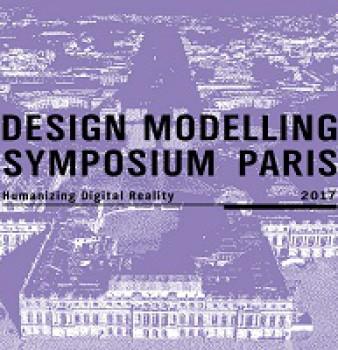 Design Modelling Symposium Paris 2017. Humanizing Digital Reality
